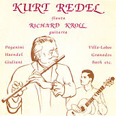 Play & Download Kurt Redel: Musica para Flauta y Guitarra by Richard Kroll | Napster