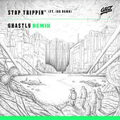 Play & Download Stop Trippin' (feat. iDA Hawk) [Ghastly Remix] - Single by Griz | Napster