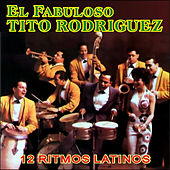 Play & Download El Fabuloso Tito Rodríguez by Tito Rodriguez | Napster