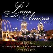Tributo a la Ciudad de los Reyes: Lima de Mis Amores, Vol. 2 by Various Artists