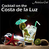 Play & Download Andalucía Chill - Cocktail on the Costa de la Luz by Various Artists | Napster