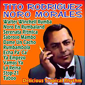 Play & Download Delicious Tropical Rhythm by Tito Rodriguez | Napster