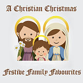 A Christian Christmas - Family Festive Favourites by Various Artists