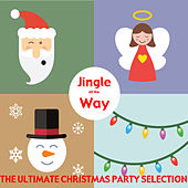 Jingle All the Way - The Ultimate Christmas Party Selection by Various Artists