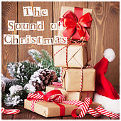 Play & Download The Sound of Christmas - An Anthology of Christmas Classics by Various Artists | Napster