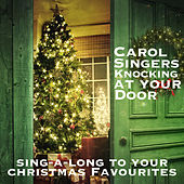Carol Singers Knocking at Your Door Sing-a-Long to Your Christmas Favourites by Various Artists
