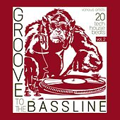 Groove to the Bassline, Vol. 2 (20 Tech House Beats) by Various Artists