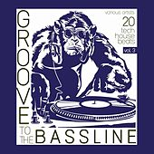 Groove to the Bassline, Vol. 3 (20 Tech House Beats) by Various Artists