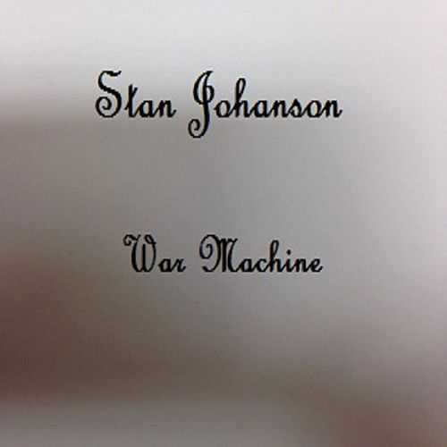 War Machine by Stan Johanson