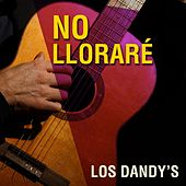 Play & Download No Lloraré by Los Dandys | Napster