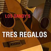 Play & Download Tres Regalos by Los Dandys | Napster