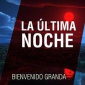 Play & Download La Última Noche by Bienvenido Granda | Napster