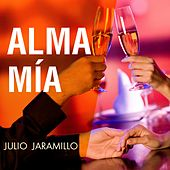 Play & Download Alma Mía by Julio Jaramillo | Napster