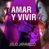 Amar y Vivir by Julio Jaramillo
