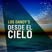 Play & Download Desde el Cielo by Los Dandys | Napster