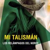Play & Download Mi Talismán by Los Relampagos Del Norte | Napster