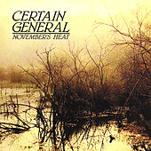 Play & Download November's Heat by Certain General | Napster