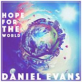 Play & Download Hope For The World by Daniel Evans | Napster