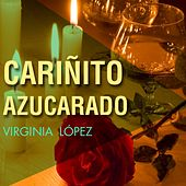 Play & Download Cariñito Azucarado by Virginia Lopez | Napster