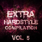 Extra Hardstyle Compilation, Vol. 5 - EP by Various Artists