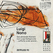 Play & Download Luigi Nono - Das Atmende Klarsein (1981); sofferte onde serene (1976); Con Luigi Dallapiccola (1979) by Various Artists | Napster