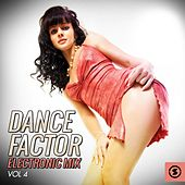 Dance Factor Electronic Mix, Vol. 4 by Various Artists
