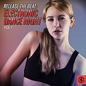 Play & Download Release the Beat: Electronic Dance Night, Vol. 1 by Various Artists | Napster