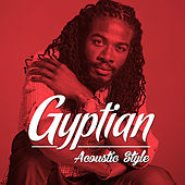 Play & Download Gyptian: Acoustic Style by Gyptian | Napster