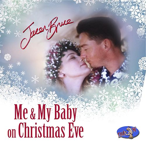 Play & Download Me and My Baby On Christmas Eve by Jacen Bruce | Napster