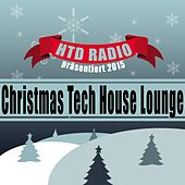 Play & Download HTD RADIO präsentiert 2015 Christmas Tech House Lounge by Various Artists | Napster
