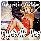 Play & Download Tweedle Dee by Georgia Gibbs | Napster