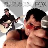 Un uomo da niente / Con la faccia da bambino by Fox