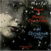 Play & Download Have a Merry Christmas by Maria | Napster