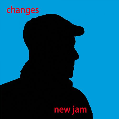 Play & Download Changes by New Jam | Napster