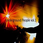 Play & Download Underground People, Vol.1 by Various Artists | Napster