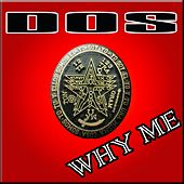 Why Me (Dream Mix) by Dos