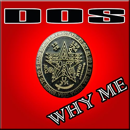Play & Download Why Me (Dream Mix) by Dos | Napster