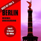 Play & Download Best of Berlin Minimal Underground, Vol. 5 by Various Artists | Napster