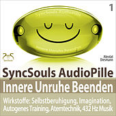 Play & Download Innere Unruhe beenden - SyncSouls AudioPille: Selbstberuhigung, Imagination, Autogenes Training, Ate by Torsten Abrolat | Napster