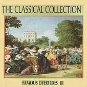 The Classical Collection, Famous Overtures III by London Philharmonic Orchestra