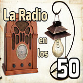 Play & Download La Radio en los 50 by Various Artists | Napster