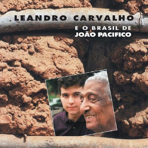 Leandro Carvalho e o Brasil de João Pacifico de Leandro Carvalho