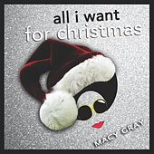 Play & Download All I Want for Christmas by Macy Gray | Napster