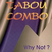 Play & Download Why Not? by Tabou Combo | Napster