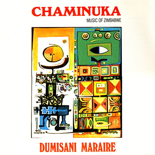Chaminuka: Music Of Zimbabwe by Dumisani Maraire