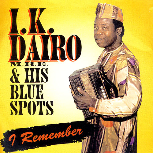 Play & Download I Remember by I.K. Dairo & His Blue Spots | Napster