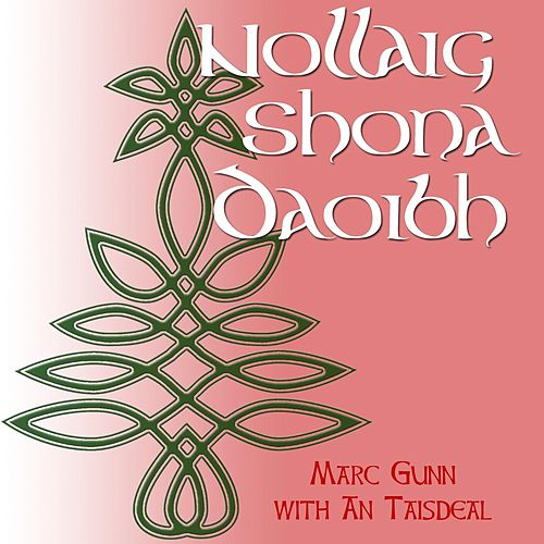 Play & Download Nollaig Shona Daoibh - Single (feat. An Taisdeal) by Marc Gunn | Napster
