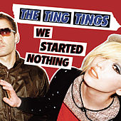 Play & Download We Started Nothing by The Ting Tings | Napster