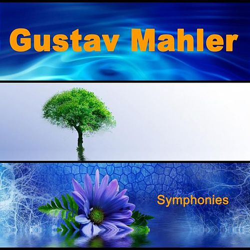 Play & Download Gustav Mahler: Symphonies by Various Artists | Napster