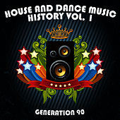 House And Dance Music History Vol. 1 by Generation 90